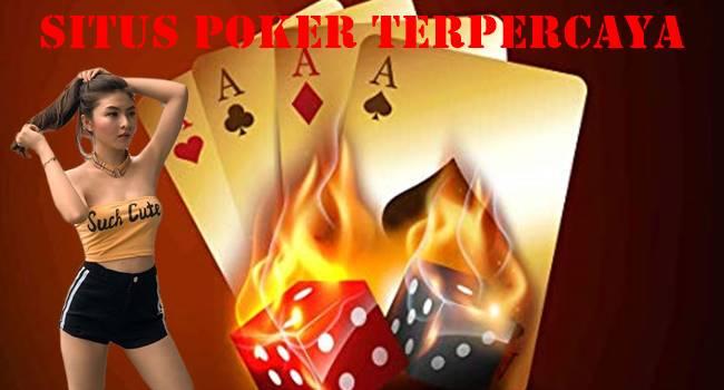 Situs Poker Terpercaya Bermain Hingga Menang